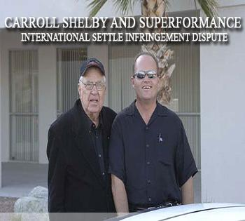 Carroll Shelby and Superformance Intl. settle infringement dispute